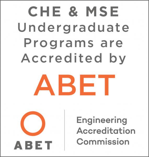 "Graphic w/white background, gray and orange lettering: ""CHE & MSE Undergraduate Programs are Accredited by ABET 